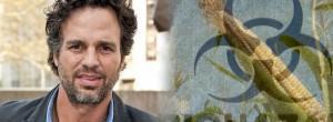 Ο ηθοποιός Mark Ruffalo τα χώνει στη Monsanto: «Δηλητηριάζετε τους ανθρώπους»