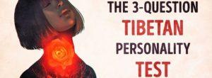 Το Θιβετιανό τεστ των τριών ερωτήσεων που αποκαλύπτει πολλά για το ποιος πραγματικά είσαι